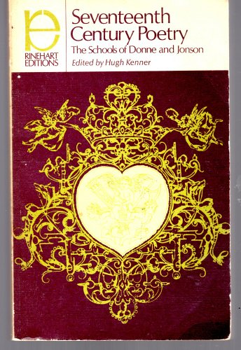Seventeenth Century Poetry the Schools of Donne: Kenner, H. (