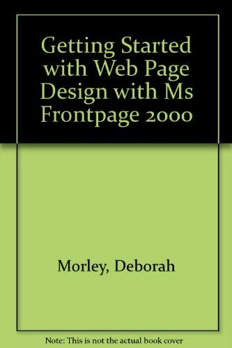 9780030261237: Getting Started : Web Page Design With Microsoft Frontpage 2000