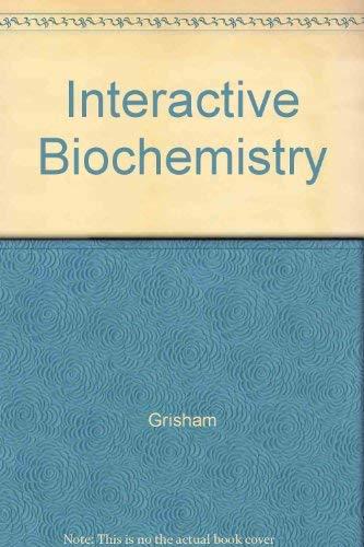 Interactive Biochemistry (9780030261572) by Charles M. Grisham