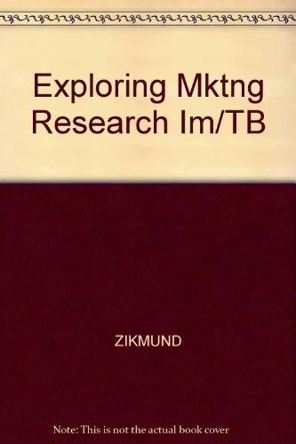 Exploring Mktng Research Im/TB: ZIKMUND