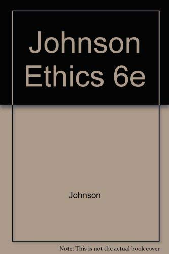 9780030263897: Johnson Ethics 6e