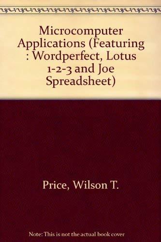 9780030264030: Microcomputer Applications (Featuring : Wordperfect, Lotus 1-2-3 and Joe Spreadsheet)
