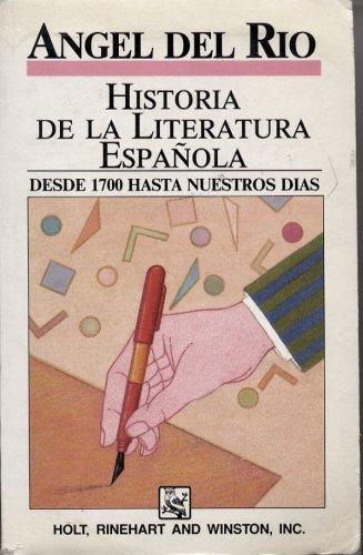 Historia de la Literatura Espanola : Desde: Angel Del Rio