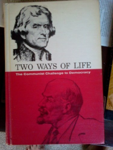 9780030265051: Two Ways of Life: The Communist Challenge to Democracy