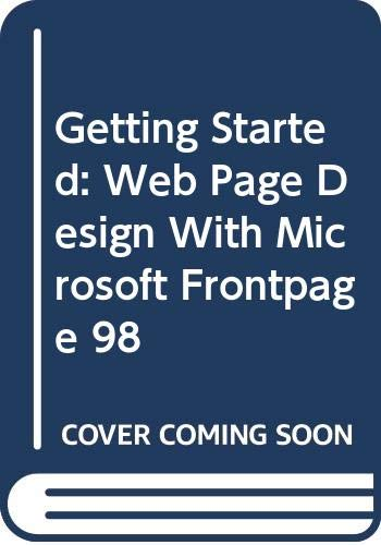 9780030265266: Getting Started: Web Page Design With Microsoft Frontpage 98