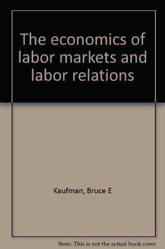 9780030266089: The economics of labor markets and labor relations