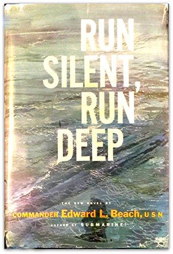 Run Silent, Run Deep.: Beach, Edward Latimer