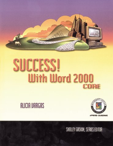 9780030266843: Success! with Microsoft Office 2000: Word 2000 Core