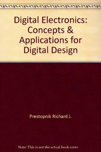 9780030267581: Digital Electronics: Concepts & Applications for Digital Design
