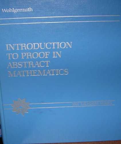 9780030267826: Introduction to Proof in Abstract Mathematics (The Saunders series)