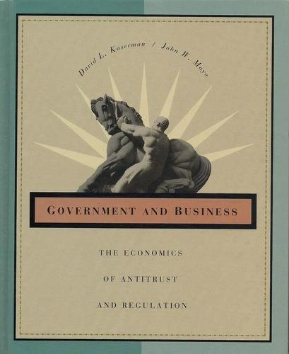 9780030268182: Government and Business: The Economics of Antitrust and Regulation (The Dryden Press Series in Economics)