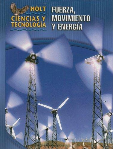 9780030269288: Holt Ciencias y Tecnologia: Fuerza, Movimiento y Energia (Holt Ciencias Y Technologia / Holt Science & Technology)