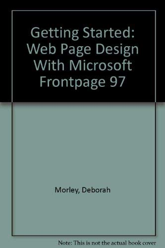 9780030271892: Getting Started: Web Page Design With Microsoft Frontpage 97