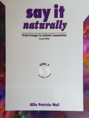 9780030271946: Say it Naturally Volume 2 Text