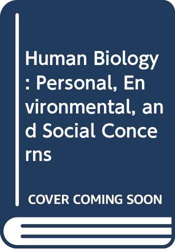 9780030272295: Human Biology: Personal, Environmental, and Social Concerns