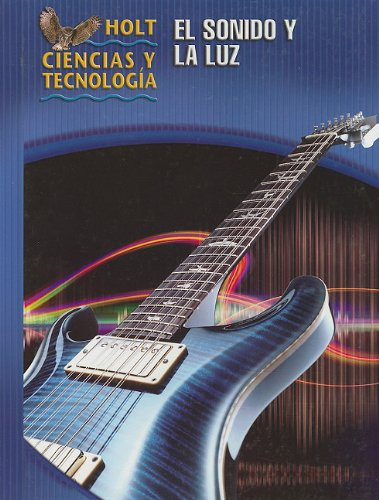 9780030272479: Holt Science & Technology: Student Edition, Spanish (O) Sound and Light 2005