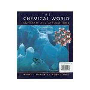 9780030272813: The Chemical World: Concepts and Applications