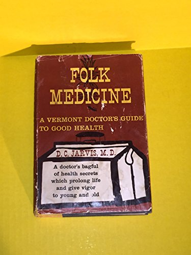 9780030274107: Folk Medicine: A Vermont Doctor's Guide to Good Health
