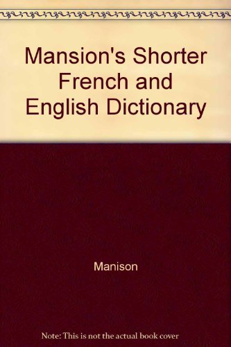 Mansion's Shorter French and English Dictionary: Manison
