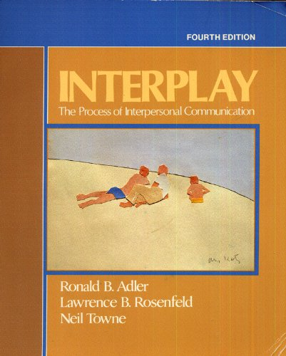 Interplay: The process of interpersonal communication: Ronald B Adler