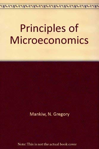 Principles of Microeconomics (0030276489) by N. Gregory Mankiw