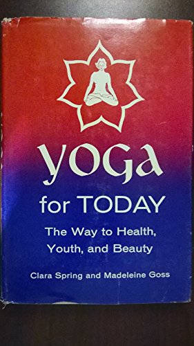 9780030280153: Yoga for Today: The Way to Health, Youth and Beauty