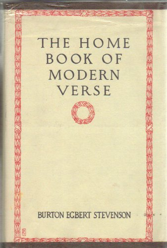 9780030280306: The Home Book of Modern Verse: An Extension of the Home Book of Verse, Being a Selection from American and English Poetry of the Twentieth Century