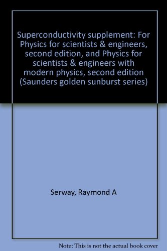 9780030283789: Superconductivity supplement: For Physics for scientists & engineers, second edition, and Physics for scientists & engineers with modern physics, second edition (Saunders golden sunburst series)