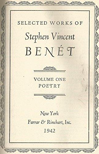 Selected Works of Stephen Vincent Benet: Benet, Stephen Vincent