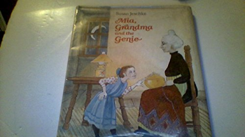 Mia, Grandma and the Genie (9780030285868) by Susan Jeschke