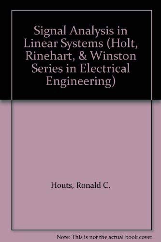 9780030287442: Signal Analysis in Linear Systems (The Holt, Rinehart, & Winston Series in Electrical Engineering)
