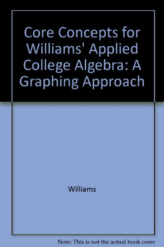 9780030288067: Core Concepts Video for Williams' Applied College Algebra: A Graphing Approach