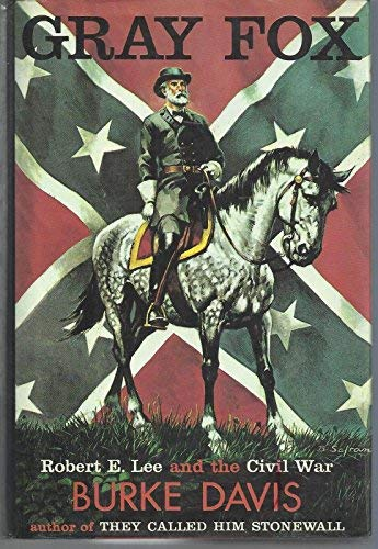 9780030288852: Gray Fox : Robert E. Lee & the Civil War