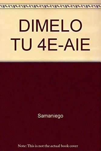 9780030291685: Title: DIMELO TU 4E-AIE