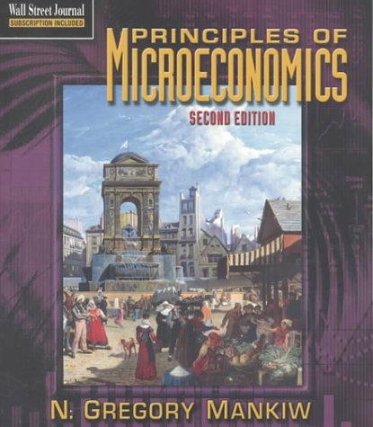 Principles of Microeconomics, 2nd edition (9780030293160) by N. Gregory Mankiw