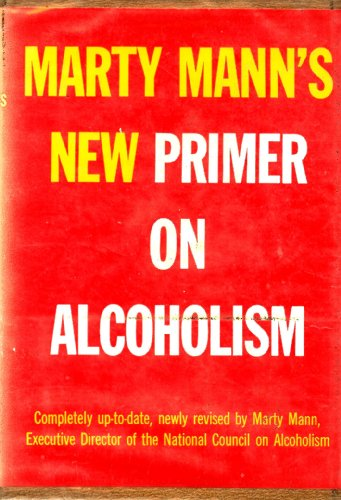 9780030295959: New Primer on Alcoholism: How People Drink, How to Recognize Alcoholics and What to Do About Them