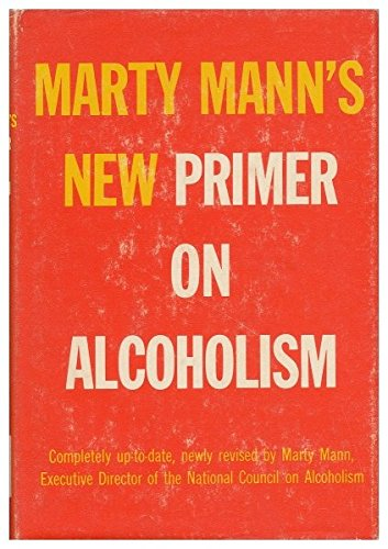 9780030295959: Marty Mann's New primer on alcoholism: How people drink, how to recognize alcoholics, and what to do about them
