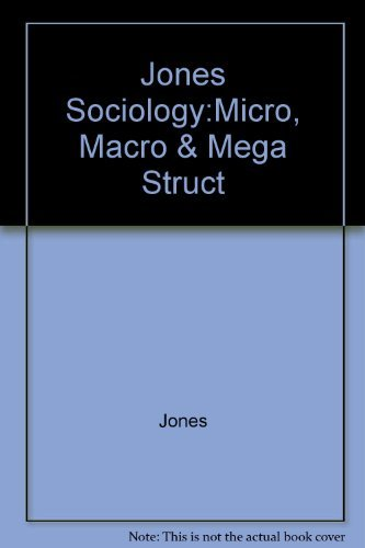 9780030296383: Jones Sociology:Micro, Macro & Mega Struct