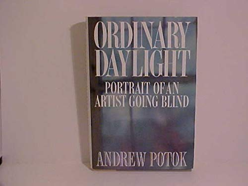 9780030298219: Ordinary daylight: Portrait of an artist going blind