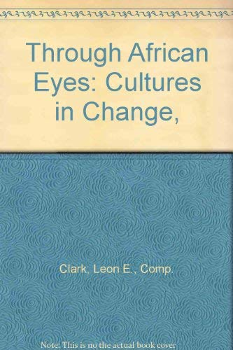 9780030298561: Through African Eyes: Cultures in Change,