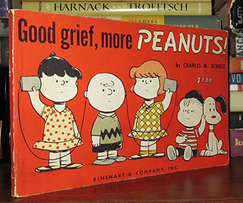 Good Grief, More Peanuts: Schulz, Charles M.