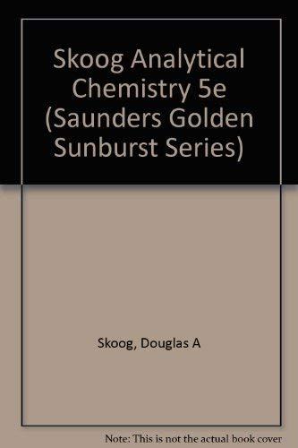 Analytical Chemistry: An Introduction (Saunders Golden Sunburst: Douglas A. Skoog,