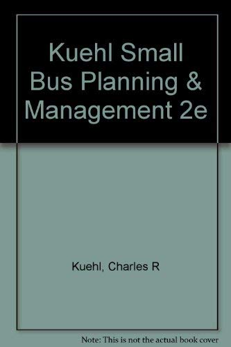 Small Business : Planning and Management: Charles R. Kuehl;