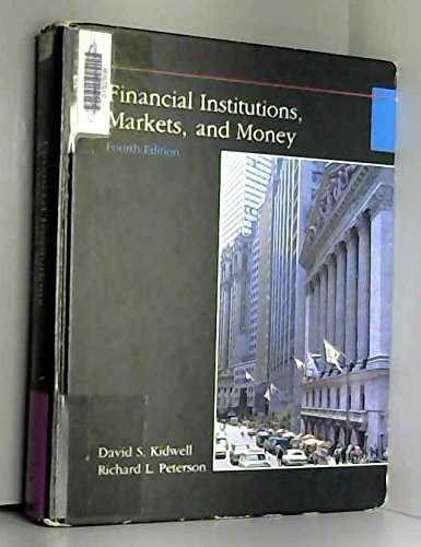 9780030304989: Kidwell Financl Institutns:Markets/Money 4e (The Dryden Press series in finance)