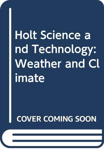9780030305016: Holt Science and Technology: Weather and Climate
