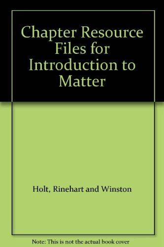 9780030306662: Chapter Resource Files for Introduction to Matter