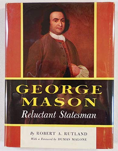 9780030307409: George Mason: Reluctant Statesman