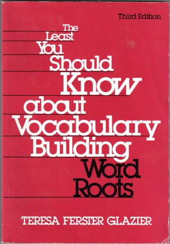 9780030307935: The Least You Should Know about Vocabulary Building Words Root