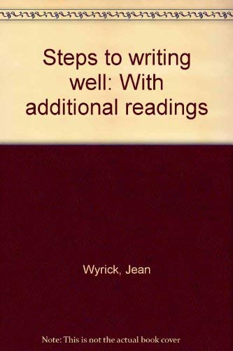 9780030308123: Title: Steps to writing well With additional readings