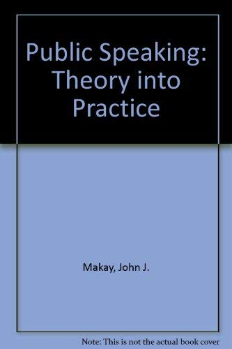 9780030308239: Public Speaking: Theory into Practice